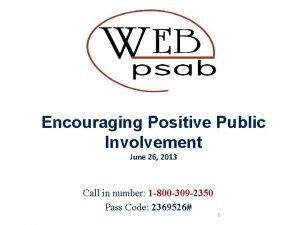 Encouraging Positive Public Involvement June 26 2013 Call