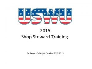 2015 Shop Steward Training St Peters College October