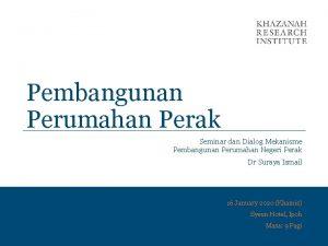 Pembangunan Perumahan Perak Seminar dan Dialog Mekanisme Pembangunan