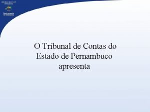 O Tribunal de Contas do Estado de Pernambuco