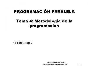PROGRAMACIN PARALELA Tema 4 Metodologa de la programacin