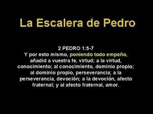 La Escalera de Pedro 2 PEDRO 1 5