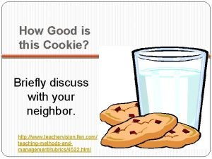 How Good is this Cookie Briefly discuss with