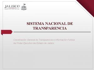 SISTEMA NACIONAL DE TRANSPARENCIA Coordinacin General de Transparencia
