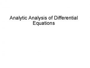 Analytic Analysis of Differential Equations Generally realworld differential