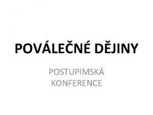 POVLEN DJINY POSTUPIMSK KONFERENCE lto 1945 prvn povlen