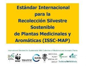 Estndar Internacional para la Recoleccin Silvestre Sostenible de