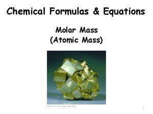 Chemical Formulas Equations Molar Mass Atomic Mass 1