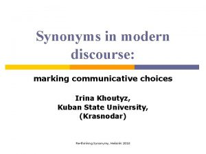 Synonyms in modern discourse marking communicative choices Irina