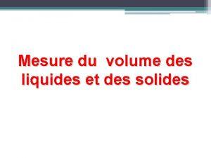 Mesure du volume des liquides et des solides