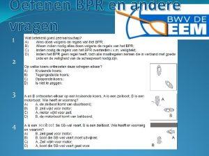 Oefenen BPR en andere vragen 1 2 3