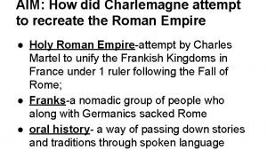 AIM How did Charlemagne attempt to recreate the