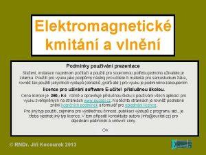 Elektromagnetick kmitn a vlnn Podmnky pouvn prezentace Staen