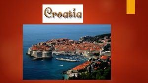 Contents Title page slide 2 Welcome to Croatia