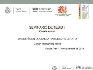 SEMINARIO DE TESIS II Cuarta sesin MAESTRA EN