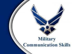 Military Communication Skills Overview Military Communication Skills Seven