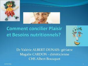 Comment concilier Plaisir et Besoins nutritionnels Dr Valrie
