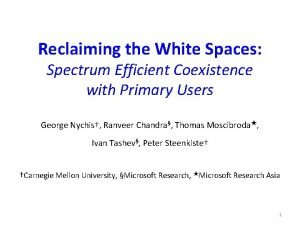 Reclaiming the White Spaces Spectrum Efficient Coexistence with