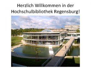 Herzlich Willkommen in der Hochschulbibliothek Regensburg Im 2006