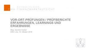 VORORTPRFUNGEN PRFBERICHTE ERFAHRUNGEN LEARNINGS UND ERGEBNISSE Mag Joachim