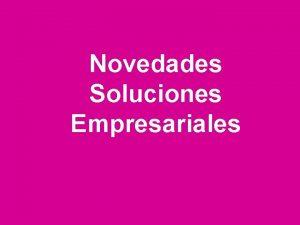 Novedades Soluciones Empresariales www avantel co Soluciones Empresariales