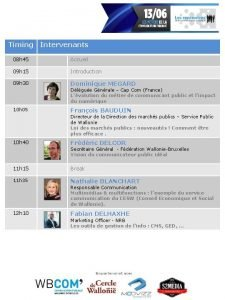 Timing Intervenants 08 h 45 Accueil 09 h