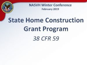 NASVH Winter Conference February 2019 State Home Construction