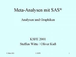 MetaAnalysen mit SAS Analysen und Graphiken KSFE 2001