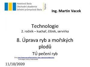 Ing Martin Vacek Technologie 2 ronk kucha nk