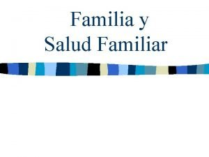 Familia y Salud Familiar FAMILIA DEFINICIN Grupo social