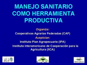 MANEJO SANITARIO COMO HERRAMIENTA PRODUCTIVA Organiza Cooperativas Agrarias