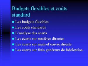 Budgets flexibles et cots standard Les budgets flexibles