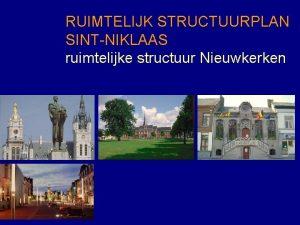 RUIMTELIJK STRUCTUURPLAN SINTNIKLAAS ruimtelijke structuur Nieuwkerken RUIMTELIJKE SITUERING