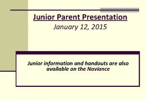 Junior Parent Presentation January 12 2015 Junior information