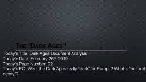 THE DARK AGES Todays Title Dark Ages Document