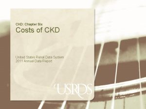 CKD Chapter Six Costs of CKD United States