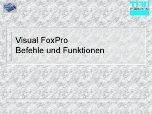 Visual Fox Pro Befehle und Funktionen Prinzipielles n