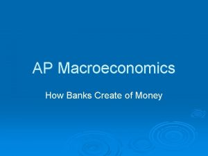 AP Macroeconomics How Banks Create of Money Banks