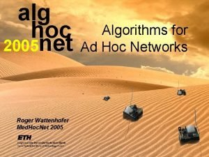 alg hoc 2005 net Roger Wattenhofer Med Hoc