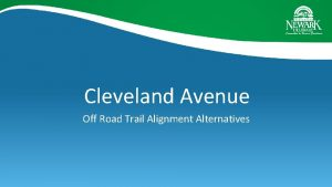 Cleveland Avenue Off Road Trail Alignment Alternatives Cleveland