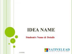 IDEA NAME Students Name Details 1 11102020 IDEA
