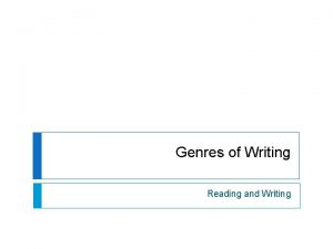 Genres of Writing Reading and Writing Narrative writing