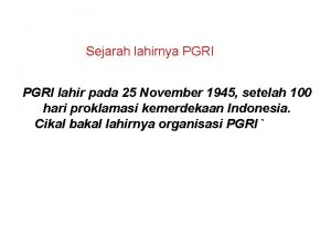 Sejarah lahirnya PGRI lahir pada 25 November 1945