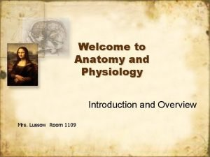 Welcome to Anatomy and Physiology Introduction and Overview