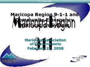 9 1 1 and CENS Maricopa Region 9