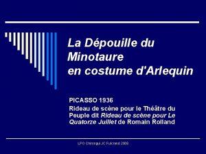 La Dpouille du Minotaure en costume dArlequin PICASSO