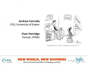 Andrew Connolly CFO University of Exeter Clare Partridge