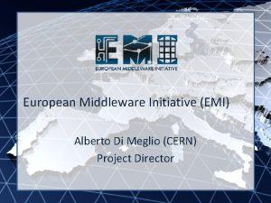 INFSORI261611 EMI INFSORI261611 European Middleware Initiative EMI Alberto