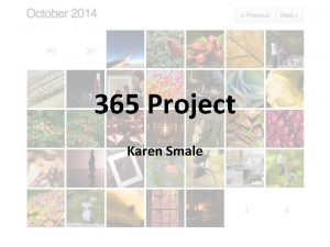 365 Project Karen Smale What is 365 Project