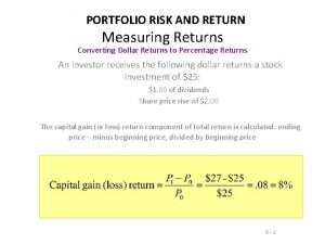 PORTFOLIO RISK AND RETURN Measuring Returns Converting Dollar
